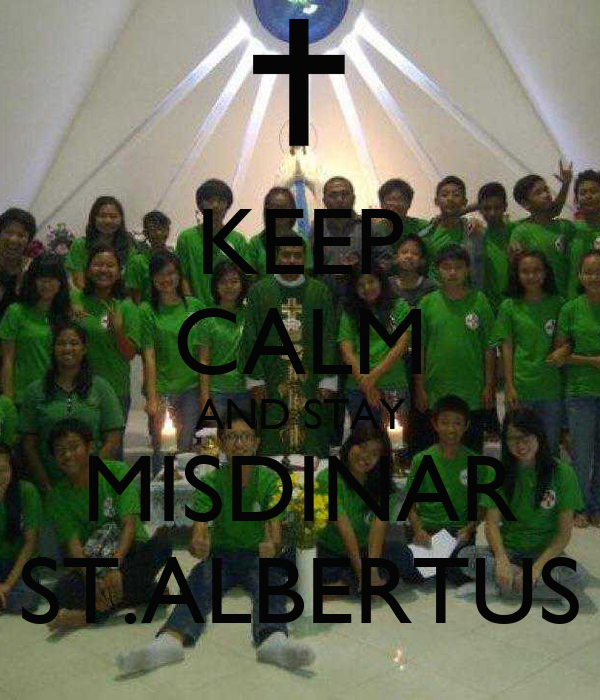 KEEP CALM AND STAY MISDINAR ST.ALBERTUS