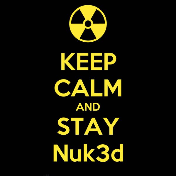 KEEP CALM AND STAY Nuk3d