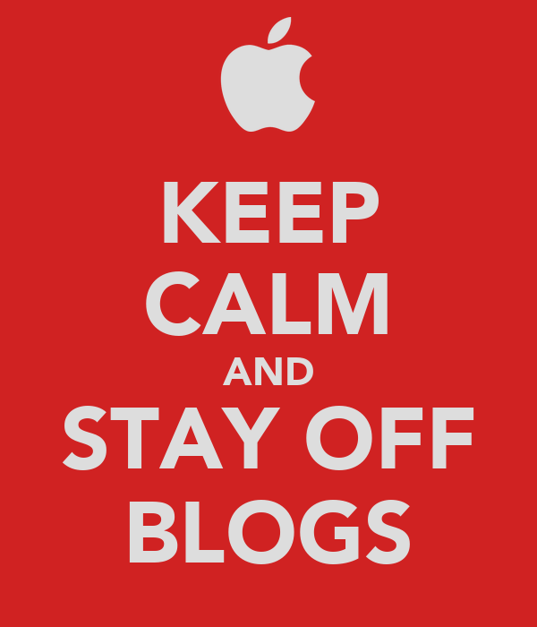 KEEP CALM AND STAY OFF BLOGS