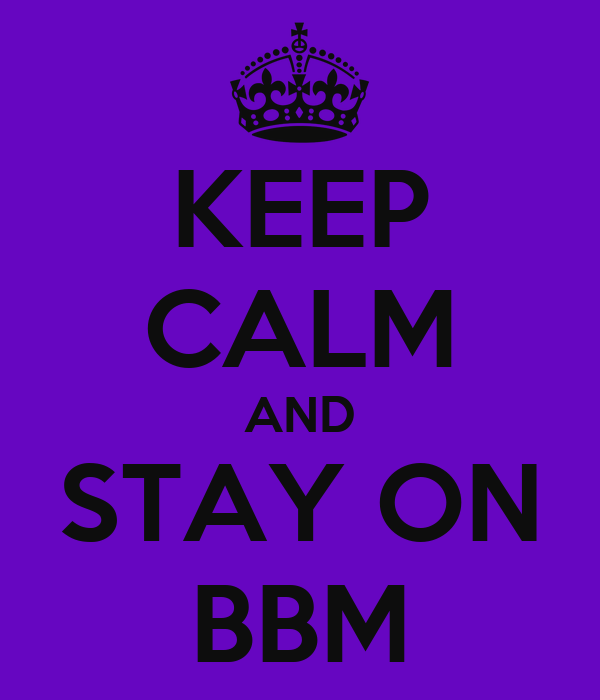 KEEP CALM AND STAY ON BBM