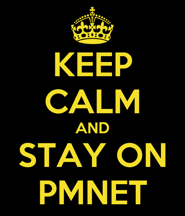 KEEP CALM AND STAY ON PMNET