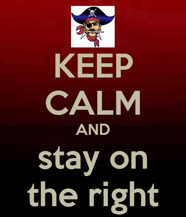 KEEP CALM AND stay on the right