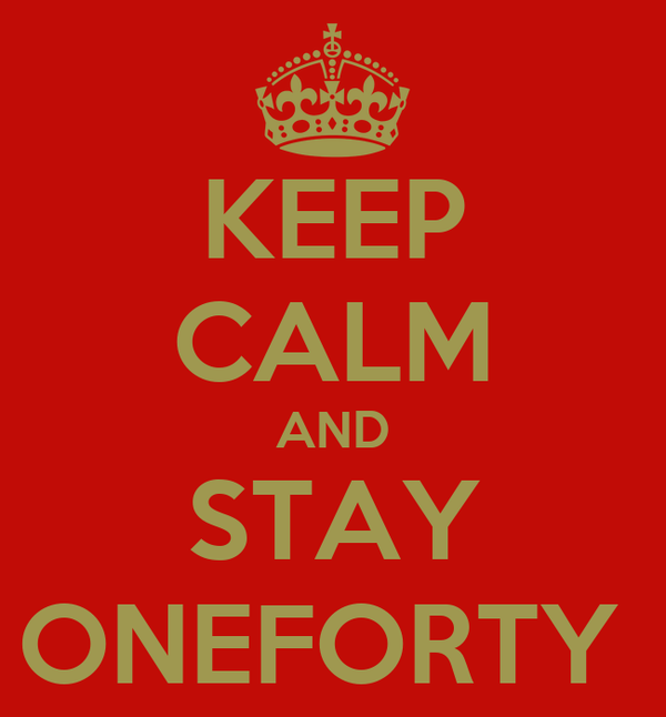 KEEP CALM AND STAY ONEFORTY