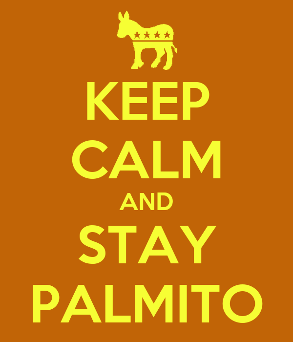 KEEP CALM AND STAY PALMITO