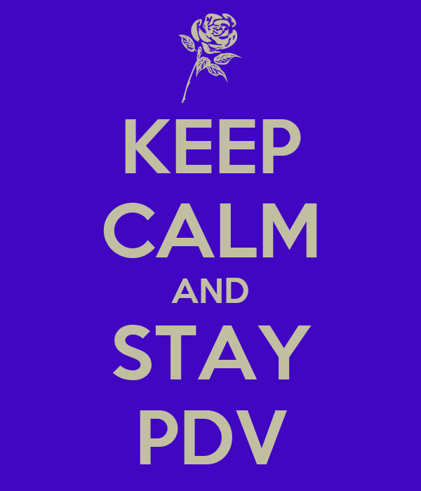 KEEP CALM AND STAY PDV