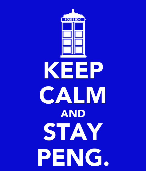 KEEP CALM AND STAY PENG.