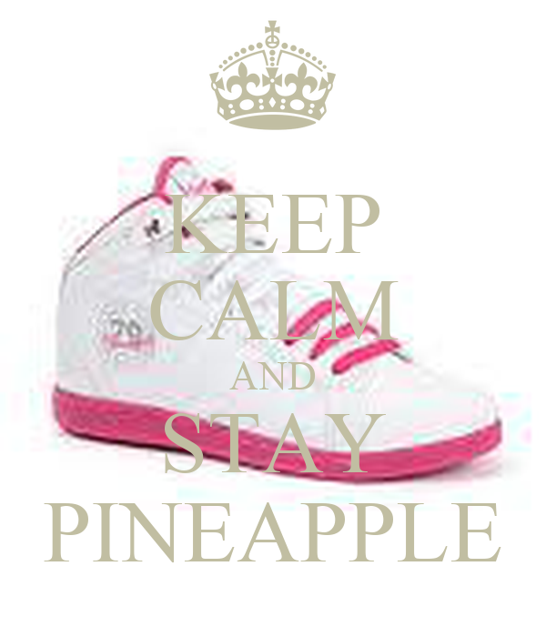 KEEP CALM AND STAY PINEAPPLE