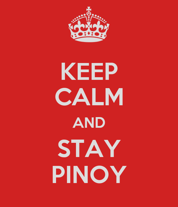 KEEP CALM AND STAY PINOY