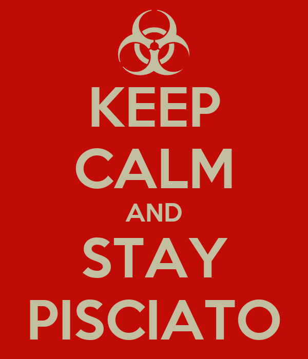 KEEP CALM AND STAY PISCIATO