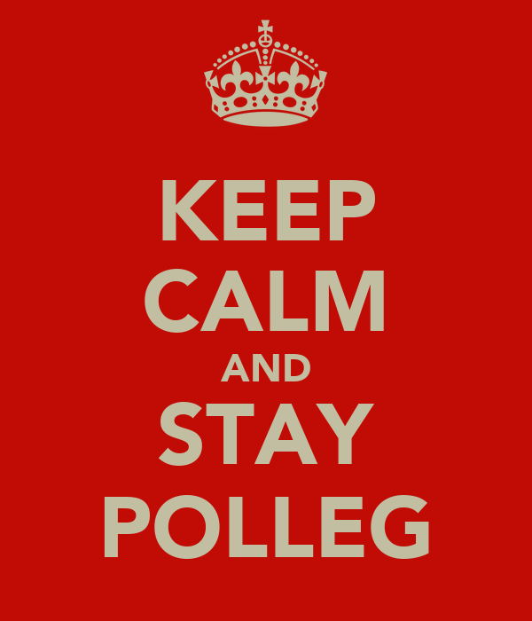 KEEP CALM AND STAY POLLEG