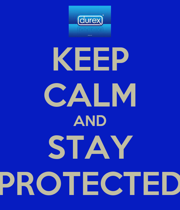 KEEP CALM AND STAY PROTECTED