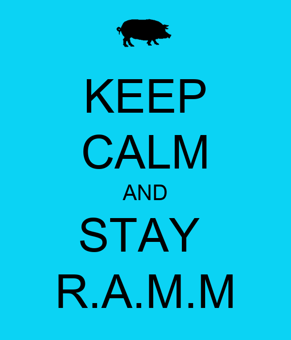 KEEP CALM AND STAY  R.A.M.M
