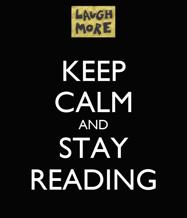 KEEP CALM AND STAY READING