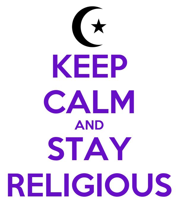 KEEP CALM AND STAY RELIGIOUS