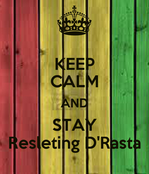 KEEP CALM AND STAY Resleting D'Rasta
