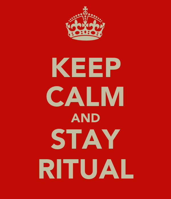 KEEP CALM AND STAY RITUAL
