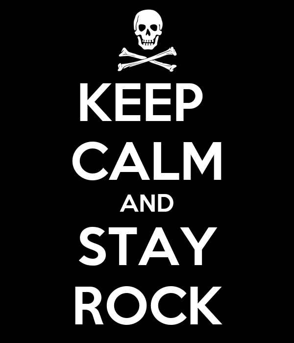KEEP  CALM AND STAY ROCK