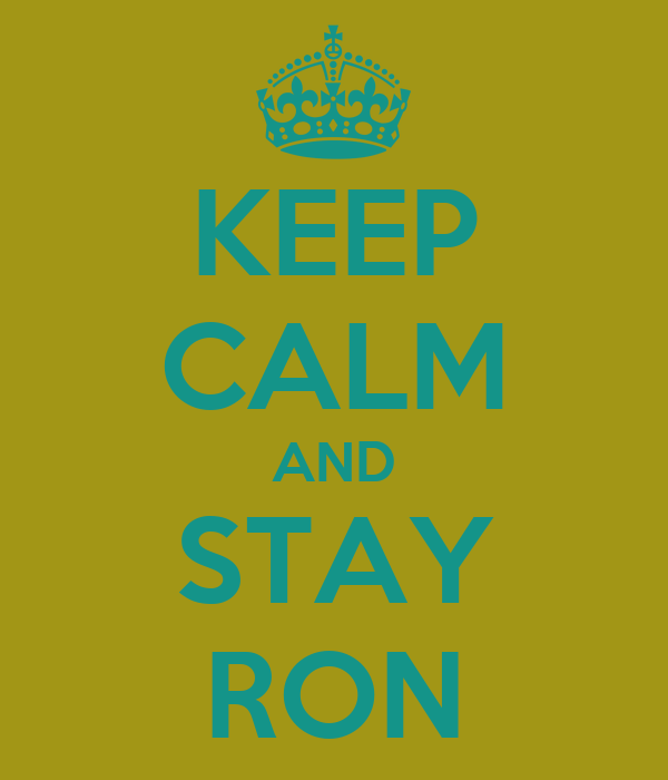 KEEP CALM AND STAY RON