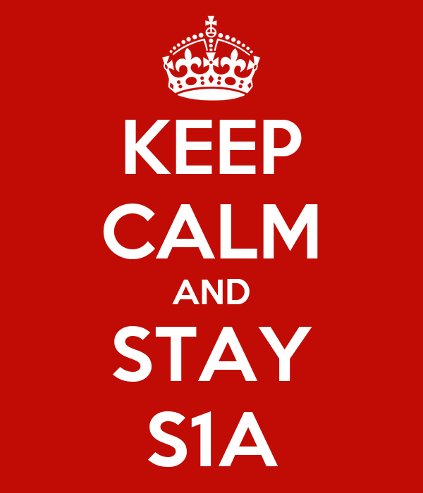 KEEP CALM AND STAY S1A