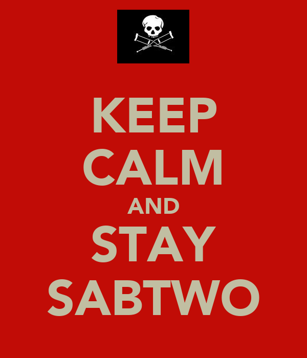 KEEP CALM AND STAY SABTWO