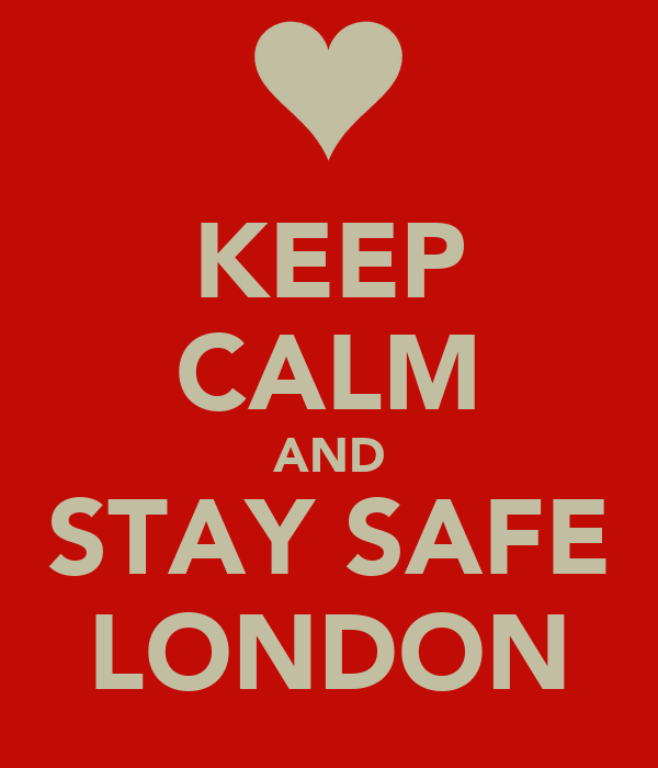KEEP CALM AND STAY SAFE LONDON