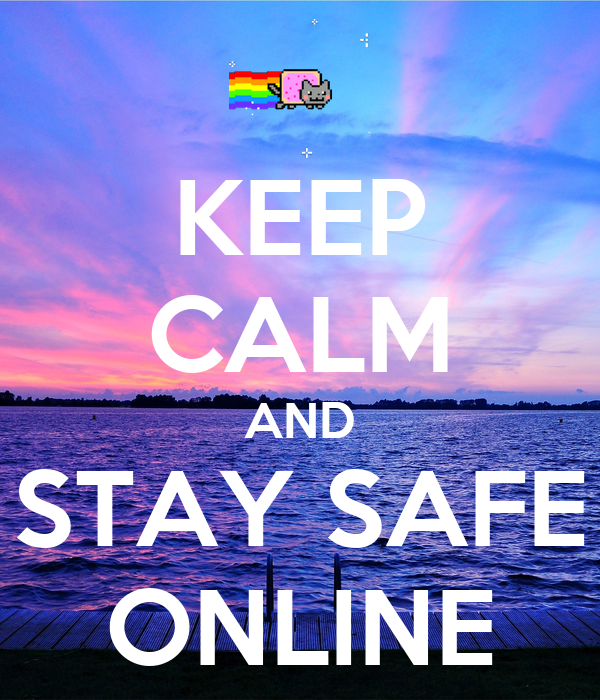 Keep Calm And Stay Safe Online Poster Fgfg Keep Calm O