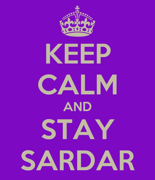 KEEP CALM AND STAY SARDAR