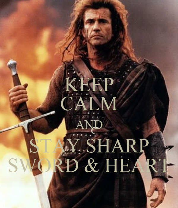 KEEP CALM AND STAY SHARP SWORD & HEART