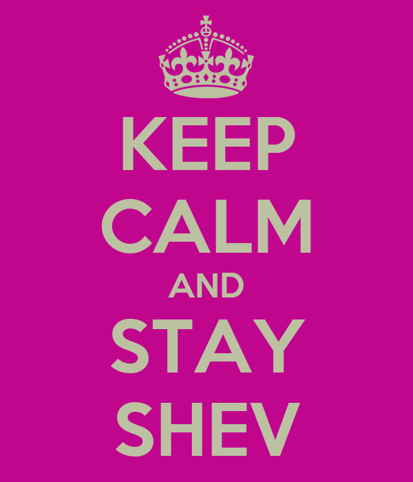 KEEP CALM AND STAY SHEV