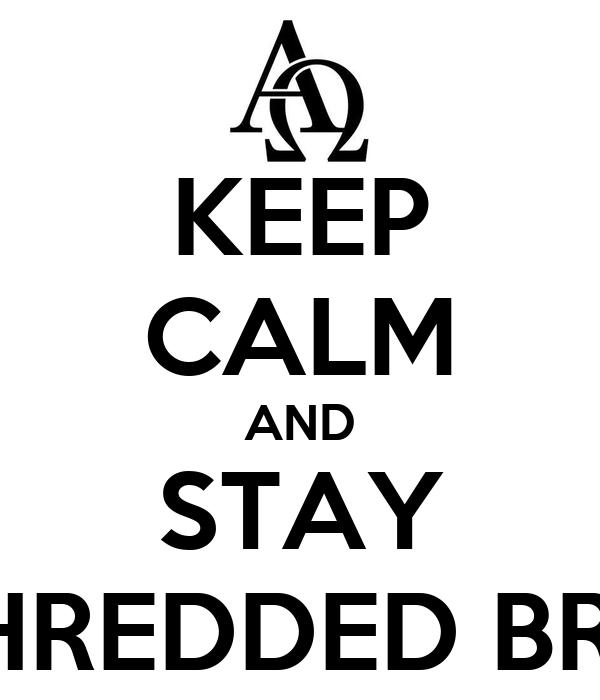 KEEP CALM AND STAY SHREDDED BRA