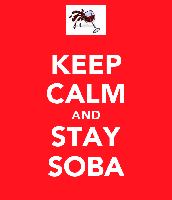 KEEP CALM AND STAY SOBA