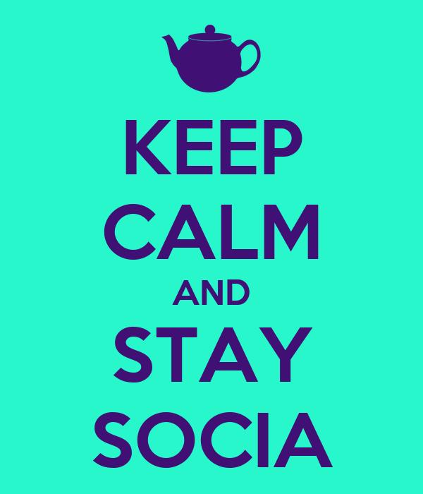 KEEP CALM AND STAY SOCIA