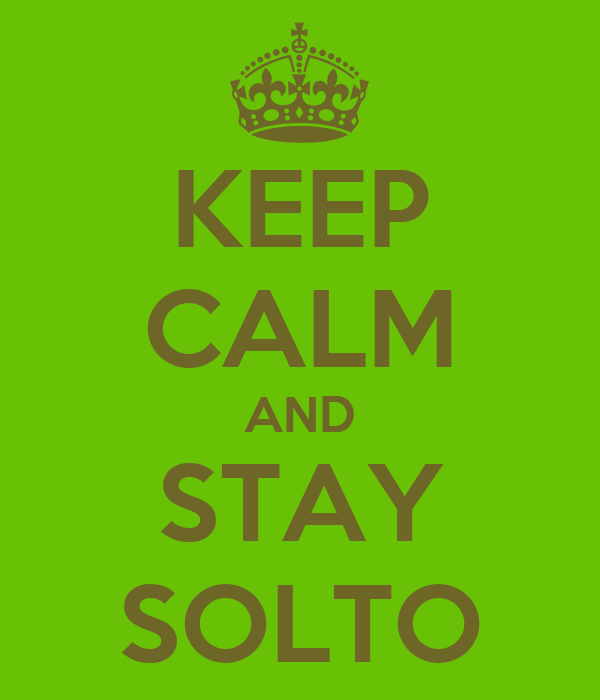 KEEP CALM AND STAY SOLTO