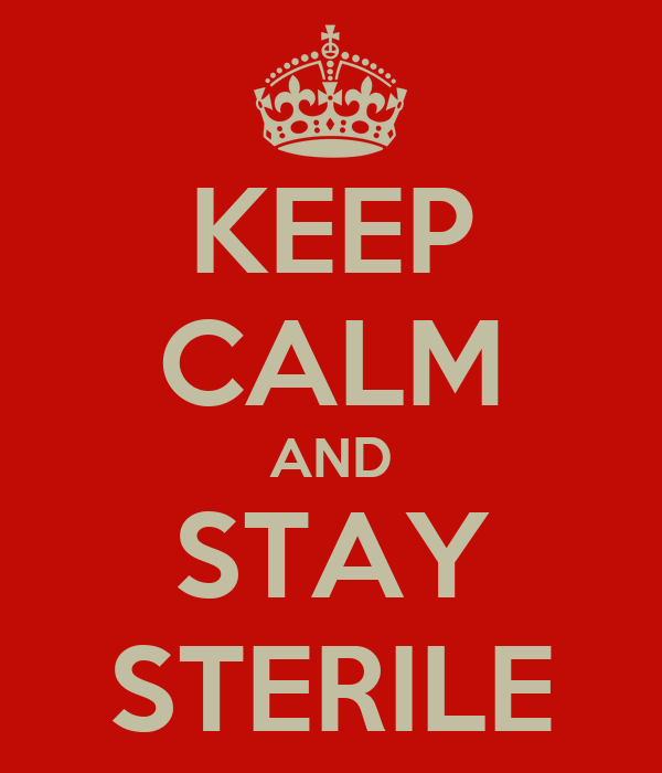 KEEP CALM AND STAY STERILE