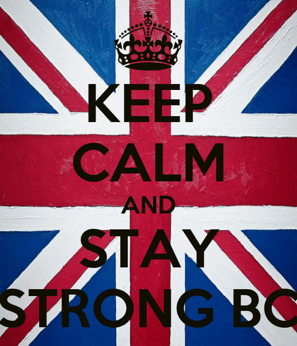 KEEP CALM AND STAY STRONG BC
