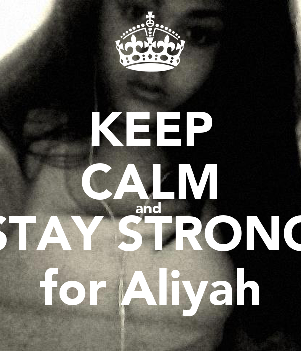 KEEP CALM and  STAY STRONG for Aliyah