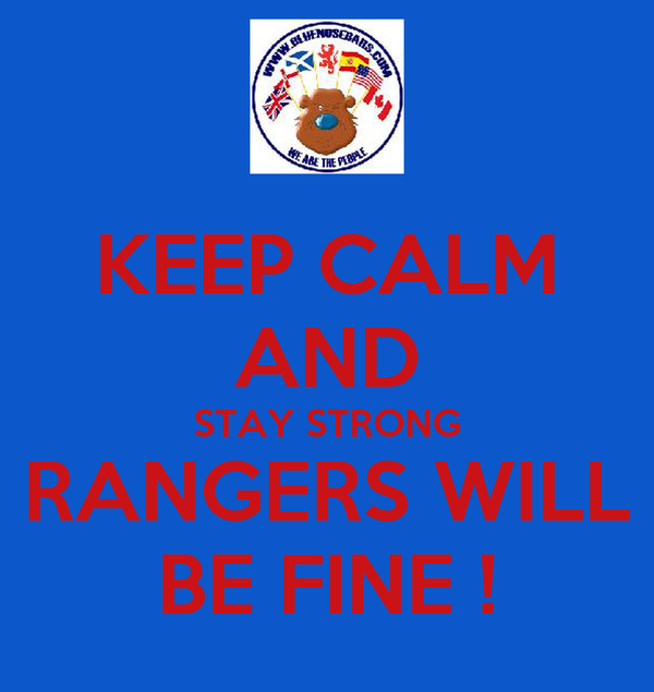 KEEP CALM AND STAY STRONG RANGERS WILL BE FINE !