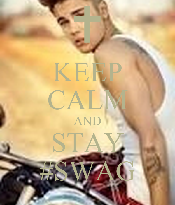 KEEP CALM AND STAY #SWAG