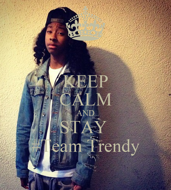 KEEP CALM AND STAY  #Team Trendy