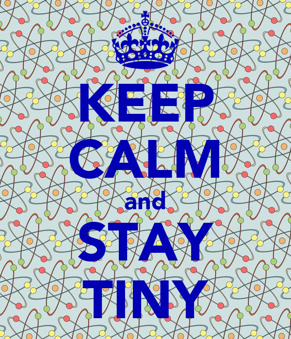 KEEP CALM and STAY TINY