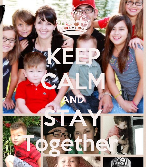 KEEP CALM AND STAY Together