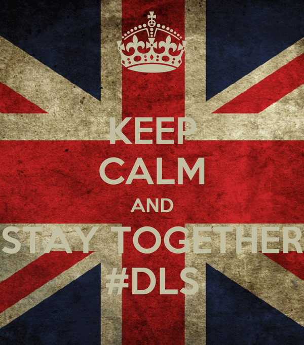 KEEP CALM AND STAY TOGETHER #DLS