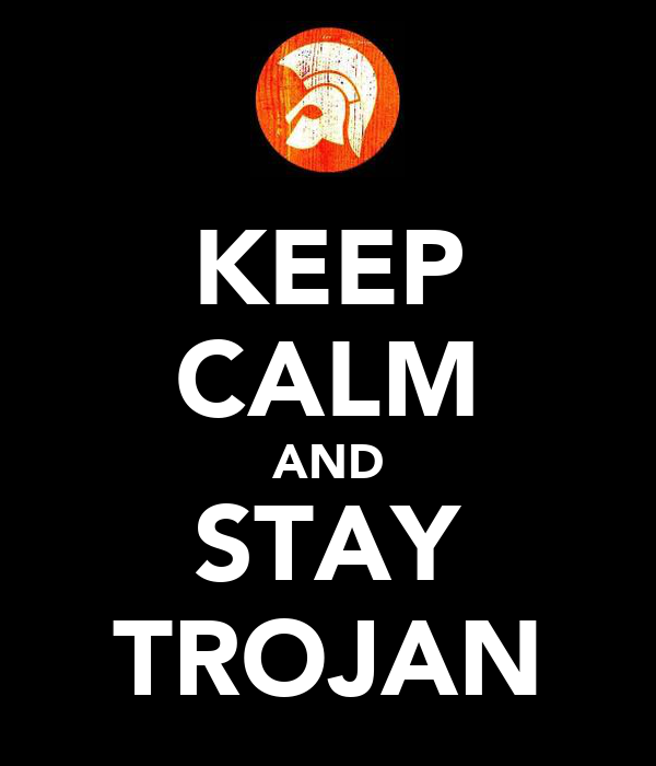 KEEP CALM AND STAY TROJAN