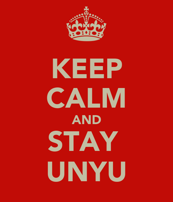 KEEP CALM AND STAY  UNYU