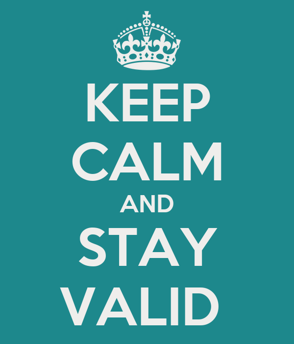 KEEP CALM AND STAY VALID