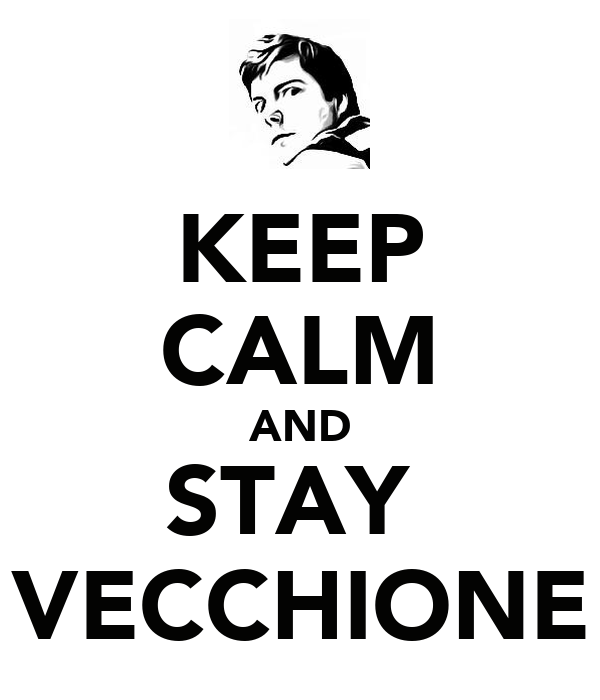 KEEP CALM AND STAY  VECCHIONE