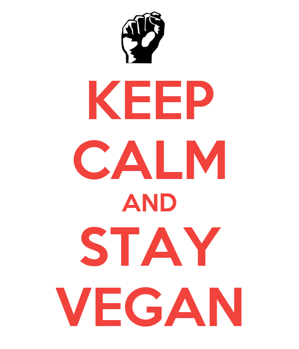 KEEP CALM AND STAY VEGAN