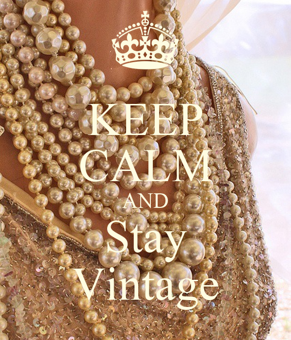 KEEP CALM AND Stay Vintage