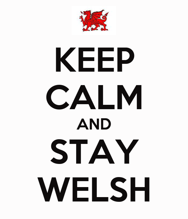 KEEP CALM AND STAY WELSH