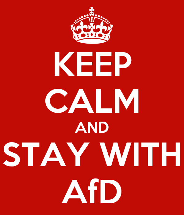 KEEP CALM AND STAY WITH AfD